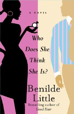 Click for more detail about Who Does She Think She Is?: A Novel by Benilde Little