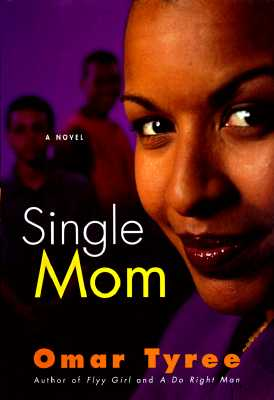 Click for more detail about Single Mom: A Novel by Omar Tyree