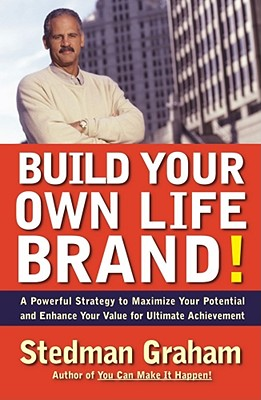 Click for more detail about Build Your Own Life Brand!: A Powerful Strategy To Maximize Your Potential And Enhance Your Value For Ultimate Achievement by Stedman Graham