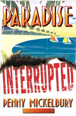 Click for more detail about Paradise Interrupted (Carole Ann Gibson Mysteries) by Penny Mickelbury