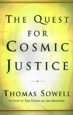 Click for more detail about The Quest for Cosmic Justice by Thomas Sowell