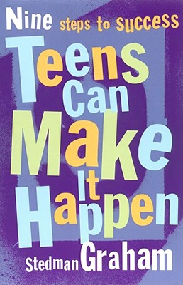 Click for more detail about Teens Can Make It Happen: Nine Steps For Success by Stedman Graham
