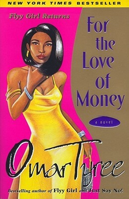 Click for more detail about For the Love of Money : A Novel by Omar Tyree