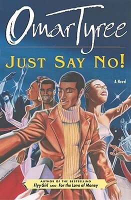 Click for more detail about Just Say No! : A Novel by Omar Tyree