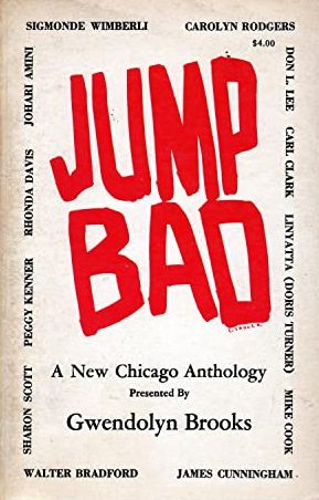 Click for more detail about Jump Bad: A New Chicago Anthology by Gwendolyn Brooks