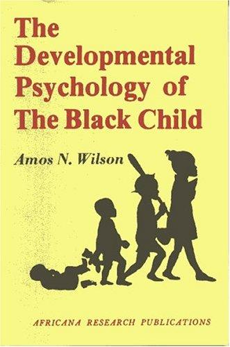 Click for more detail about Developmental Psychology of the Black Child by Amos N. Wilson