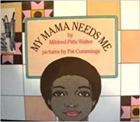 Click for more detail about My Mama Needs Me by Mildred Pitts Walter