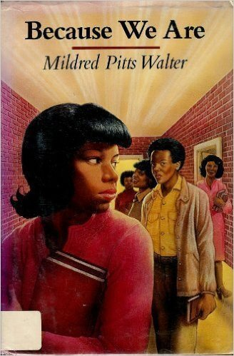 Click for more detail about Because We Are by Mildred Pitts Walter