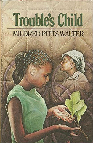 Click for more detail about Trouble's Child by Mildred Pitts Walter