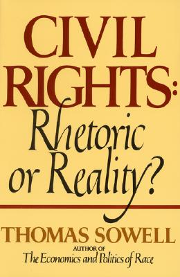 Click for more detail about Civil Rights: Rhetoric or Reality? by Thomas Sowell