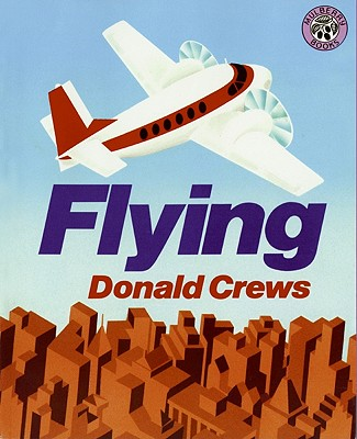 Click for more detail about Flying by Donald Crews