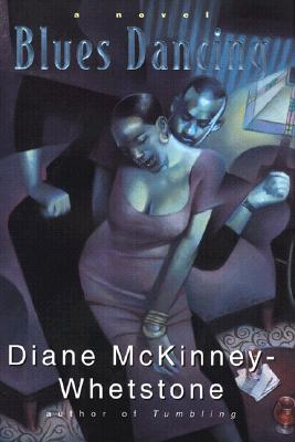 Click for more detail about Blues Dancing: A Novel by Diane McKinney-Whetstone