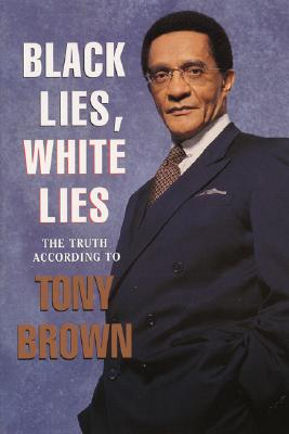 Photo of Go On Girl! Book Club Selection July 1996 – Selection Black Lies, White Lies: The Truth According to Tony Brown by Tony Brown