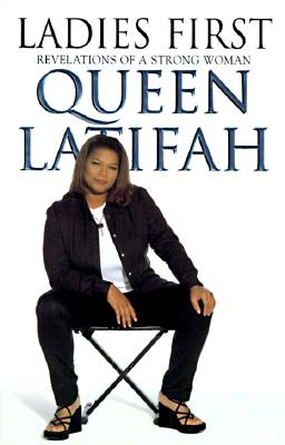 Book Cover Ladies First: Revelations of a Strong Woman by Queen Latifah