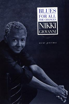 Click for more detail about Blues: For All the Changes: New Poems by Nikki Giovanni