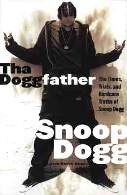 Click for more detail about Tha Doggfather: The Times, Trials, and Hardcore Truths of Snoop Dogg by Snoop Dogg
