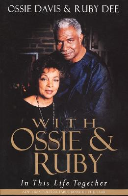 Discover other book in the same category as With Ossie and Ruby: In This Life Together by Ossie Davis and Ruby Dee