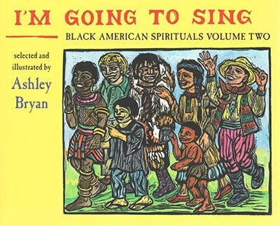 Click for more detail about I'm Going to Sing (Black American Spirituals, Vol. 2) by Ashley Bryan