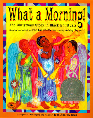 Click for more detail about What a Morning!: The Christmas Story in Black Spirituals (Aladdin Picture Books) by John Langstaff