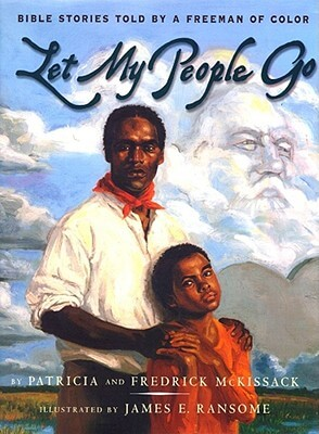 Click for a larger image of Let My People Go : Bible Stories Told By A Freeman Of Color