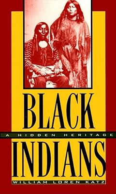 Click for more detail about Black Indians: A Hidden Heritage by William Loren Katz