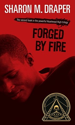 Click for more detail about Forged by Fire by Sharon M. Draper
