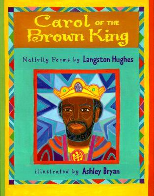 Click for more detail about Carol Of The Brown King: Nativity Poems by Langston Hughes