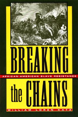 Click for more detail about Breaking The Chains by William L. Katz