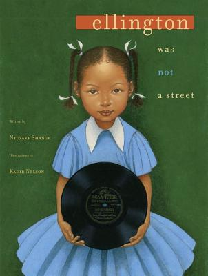 Click for more detail about Ellington Was Not a Street by Ntozake Shange