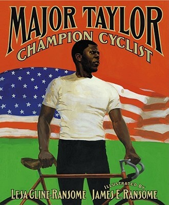 Click for more detail about Major Taylor, Champion Cyclist by Lesa Cline-Ransome