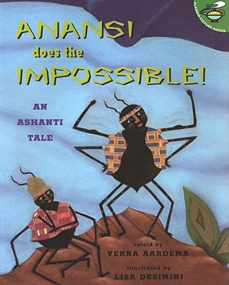 Click for more detail about Anansi Does the Impossible: An Ashanti Tale (Reprint) by Verna Aardema
