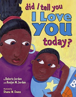 Click for more detail about Did I Tell You I Love You Today? by Deloris Jordan