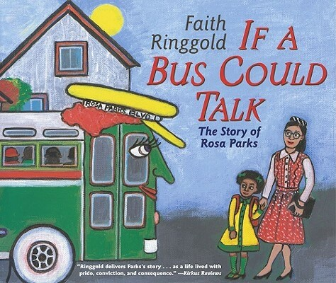 Book Cover If A Bus Could Talk: The Story Of Rosa Parks by Faith Ringgold