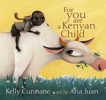 book cover For You Are a Kenyan Child by Kelly Cunnane