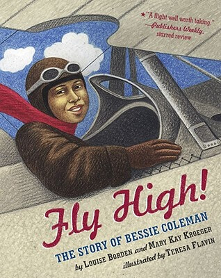 Click for a larger image of Fly High!: The Story of Bessie Coleman