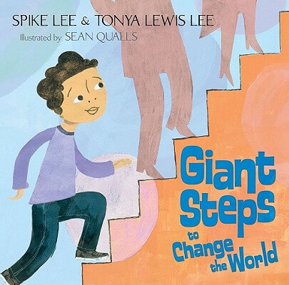 Click for more detail about Giant Steps To Change The World by Spike Lee and Tonya Lewis Lee