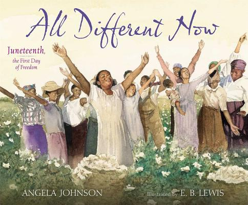 Click for more detail about All Different Now: Juneteenth, the First Day of Freedom by Angela Johnson