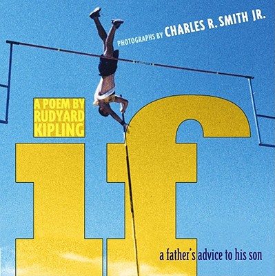 Click for more detail about If: A Father's Advice to His Son by Charles R. Smith Jr.