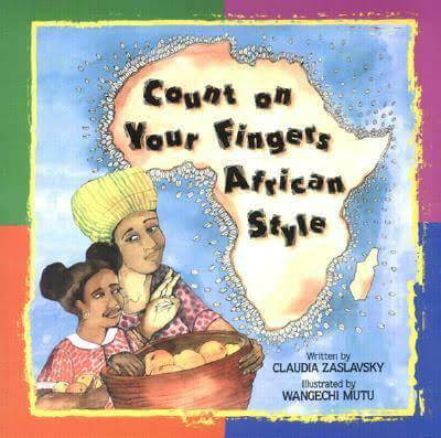 Click for more detail about Count on Your Fingers African Style by Claudia Zaslavsky