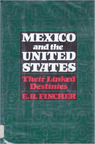 Click for more detail about Mexico and the United States: Their Linked Destinies by Ernest Barksdale Fincher