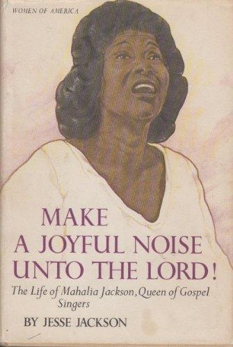 Click for a larger image of Make a Joyful Noise Unto the Lord! the Life of Mahalia Jackson, Queen of Gospel Singers (Women of America)