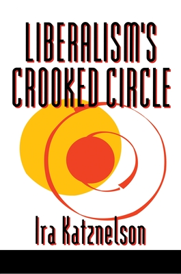 Book Cover Liberalism's Crooked Circle: Letters to Adam Michnik (Revised) by Ira Katznelson