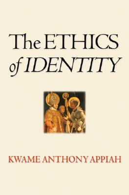 Click for more detail about The Ethics of Identity by Kwame Anthony Appiah