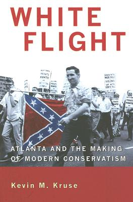 Click for a larger image of White Flight: Atlanta And The Making Of Modern Conservatism (Politics And Society In Twentieth-Century America)