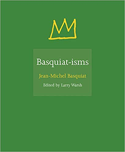Click for more detail about Basquiat-isms by Jean-Michel Basquiat