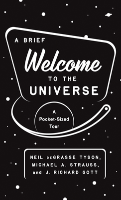Book Cover A Brief Welcome to the Universe: A Pocket-Sized Tour by Neil deGrasse Tyson