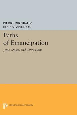 Book Cover Paths of Emancipation: Jews, States, and Citizenship by Ira Katznelson