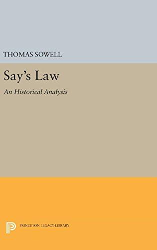 Click for more detail about Say's Law: An Historical Analysis (Princeton Legacy Library) by Thomas Sowell