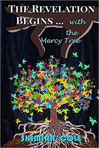 Click for more detail about The Revelation Begins…with the Mercy Tree by Shimira Cole