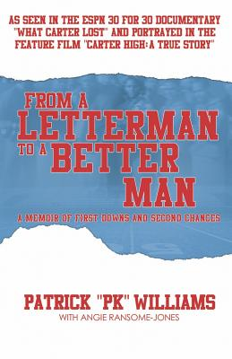 Click for more detail about From a Letterman to a Better Man: A Memoir of First Downs and Second Chances by Patrick Williams and Angie Ransome-Jones